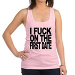 I Fuck On The First Date Racerback Tank Top