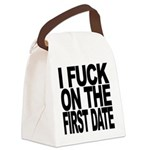 I Fuck On The First Date Canvas Lunch Bag