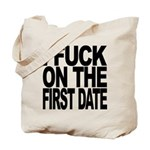 I Fuck On The First Date Tote Bag