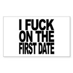 I Fuck On The First Date Sticker (Rectangle)