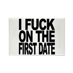 I Fuck On The First Date Rectangle Magnet (100 pac