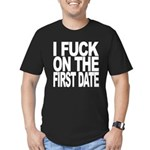 I Fuck On The First Date Men's Fitted T-Shirt (dar