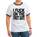 I Fuck On The First Date Ringer T