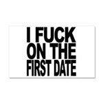 I Fuck On The First Date Car Magnet 20 x 12