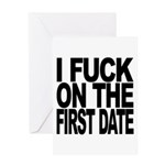 I Fuck On The First Date Greeting Card