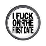 I Fuck On The First Date Wall Clock