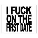 I Fuck On The First Date Small Poster