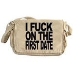 I Fuck On The First Date Messenger Bag
