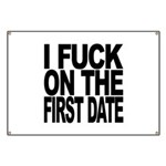 I Fuck On The First Date Banner