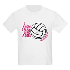 Play Volleyball Like a Girl T-Shirt