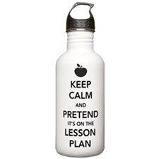 Keep Calm and Pretend Its on the Lesson Plan Water