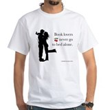 Never Go To Bed Alone... T-Shirt