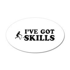 I've got Badminton skills 35x21 Oval Wall Decal