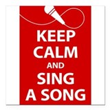Keep calm and sing a song. Carry a tune. Square Ca