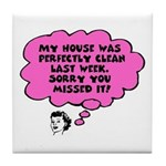 Perfectly Clean House Tile Coaster