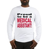 Proud Medical Assistant (Front) Long Sleeve T-Shir