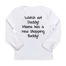 Watch Out Daddy! Long Sleeve Infant T-Shirt
