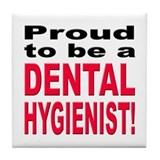 Proud Dental Hygienist Tile Coaster