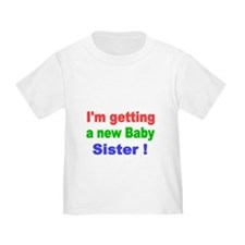 Im Getting a New Baby Sister T-Shirt