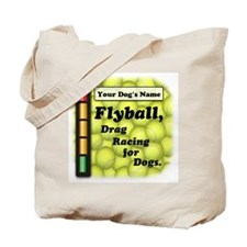 Flyball is Drag Racing for Dogs Tote Bag