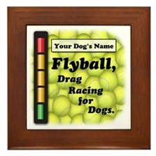 Flyball is Drag Racing for Dogs Framed Tile