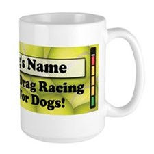 Flyball is Drag Racing for Dogs Mug