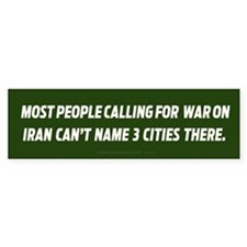 Calling for War in Iran Bumper Bumper Sticker