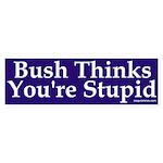 Bush Thinks You're Stupid Sticker (Bumpe