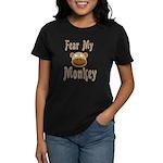 Fear My Monkey Women's Black T-Shirt
