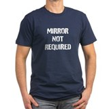 BADASS no mirror T-Shirt