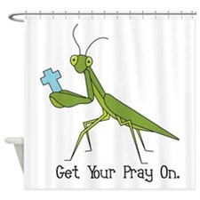 Get Your Pray On Shower Curtain