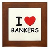 I love bankers Framed Tile