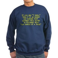 "If you say, ""I seen..."" Sweatshirt"