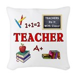 Teachers Do It With Class Woven Throw Pillow