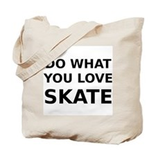 Do what you love skate Tote Bag
