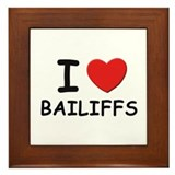 I love bailiffs Framed Tile
