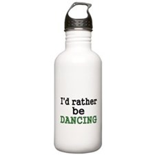Id rather be DANCING Water Bottle
