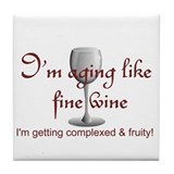 Aging Like Fine Wine Tile Coaster