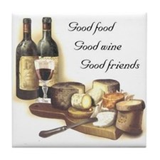 Good Food Good Wine Good Friends Tile Coaster