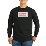 Yes, Im Single. Long Sleeve T-Shirt