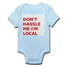 Dont hassle me Im Local Body Suit