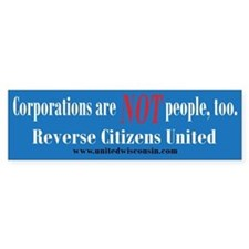 Corporations are NOT people too Bumper Bumper Sticker