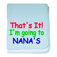 Thats it! Im going to NANAS baby blanket