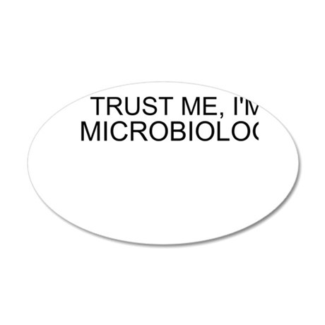 Trust Me, Im A Microbiologist Wall Decal