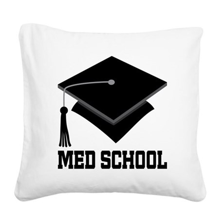 Med School Best Gift Square Canvas Pillow