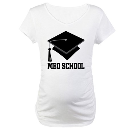 Med School Best Gift Maternity T-Shirt