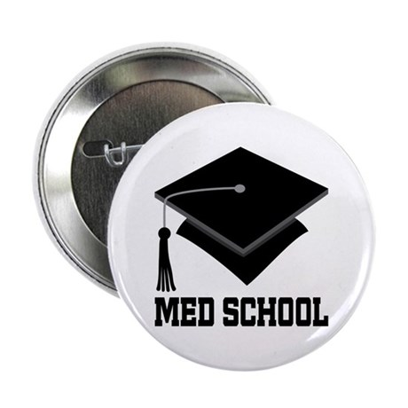 "Med School Best Gift 2.25"" Button"