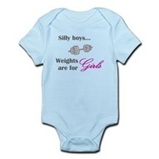 Silly boys...Weights are for Girls. Infant Bodysui