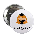 """Cute Med School Graduate 2.25"""" Button"""