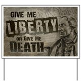 Patrick Henry Quote - Liberty or Death Yard Sign